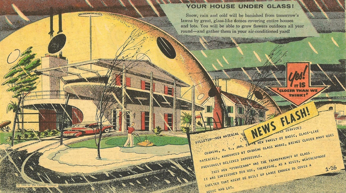 We Were Supposed To Be Living Under Glass Domes By Now