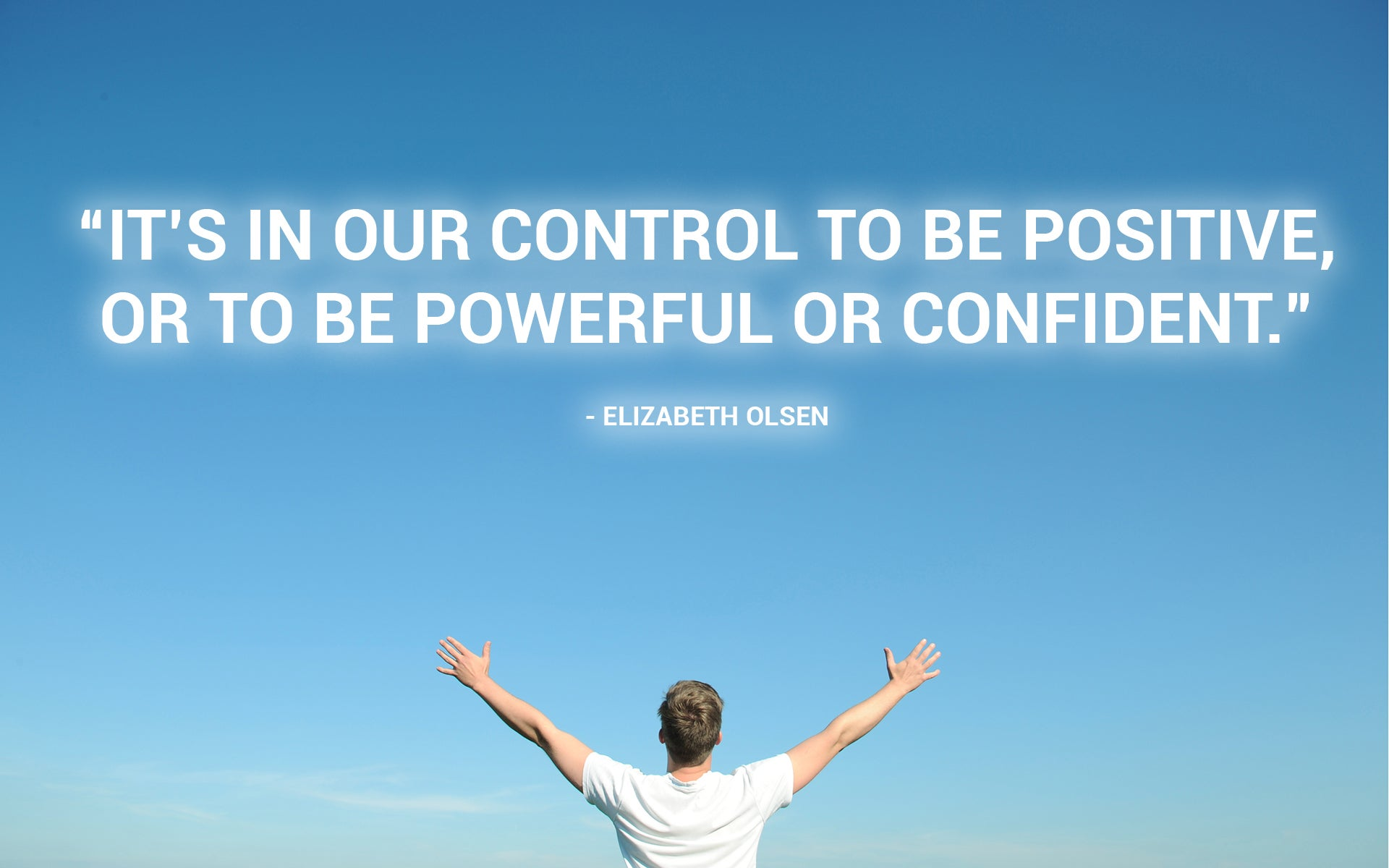 'It's In Our Control To Be Positive, Powerful Or Confident'