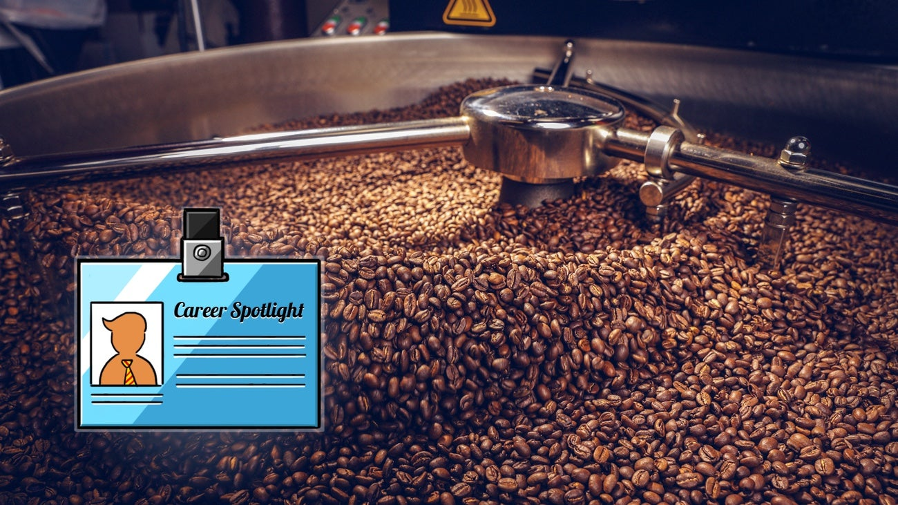 Career Spotlight: What I Do As A Coffee Roastmaster