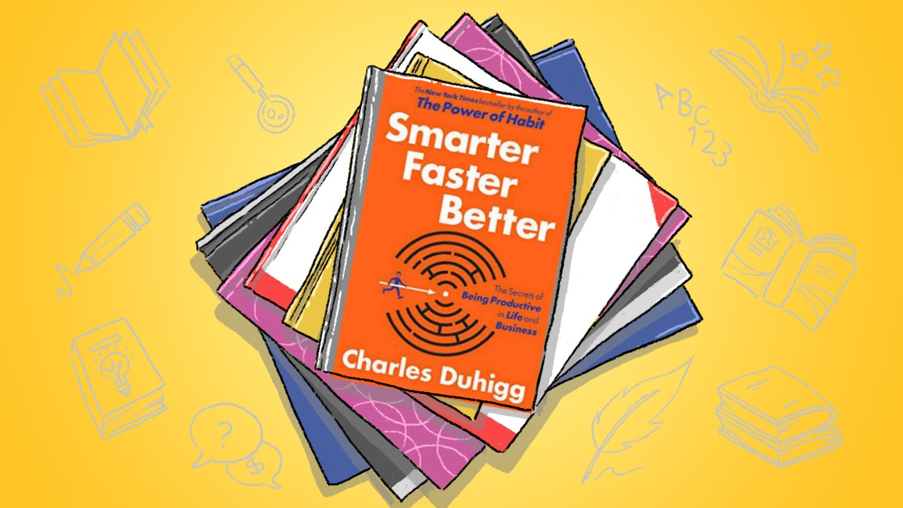 Smarter Faster Better: How To Apply The Science Of Productivity To Your Own Habits